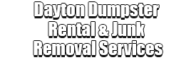 Dayton Dumpster Rental & Junk Removal Services Logo-We Offer Residential and Commercial Dumpster Removal Services, Portable Toilet Services, Dumpster Rentals, Bulk Trash, Demolition Removal, Junk Hauling, Rubbish Removal, Waste Containers, Debris Removal, 20 & 30 Yard Container Rentals, and much more!